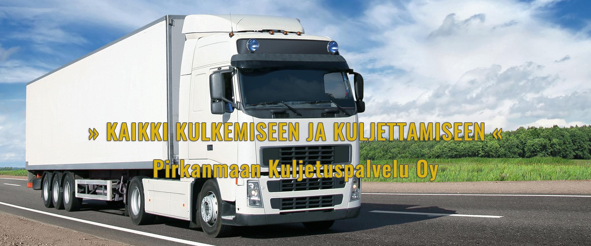 Tavarakuljetukset ja tilausajot Tampereen seudulta - Pirkanmaan Kuljetuspalvelu Oy